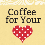 Coffee For Your Heart - holleygerth.com