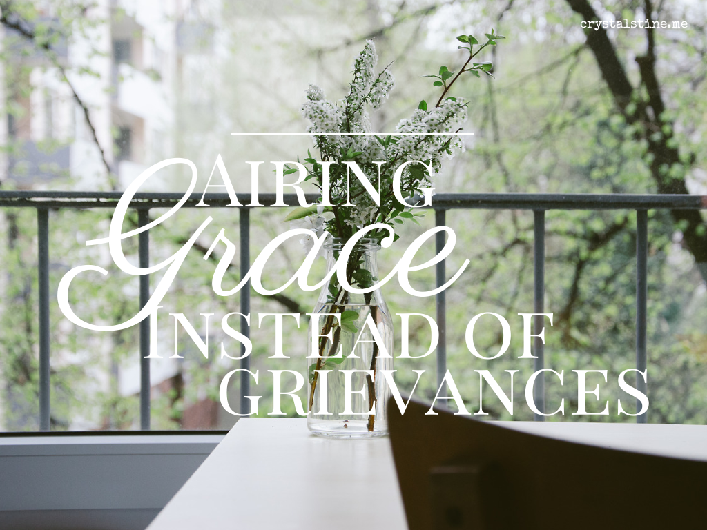 Airing grace instead of grievances