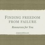 Finding Freedom From Failure