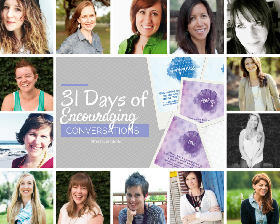 31 Days of Encouraging Conversations - crystalstine.me