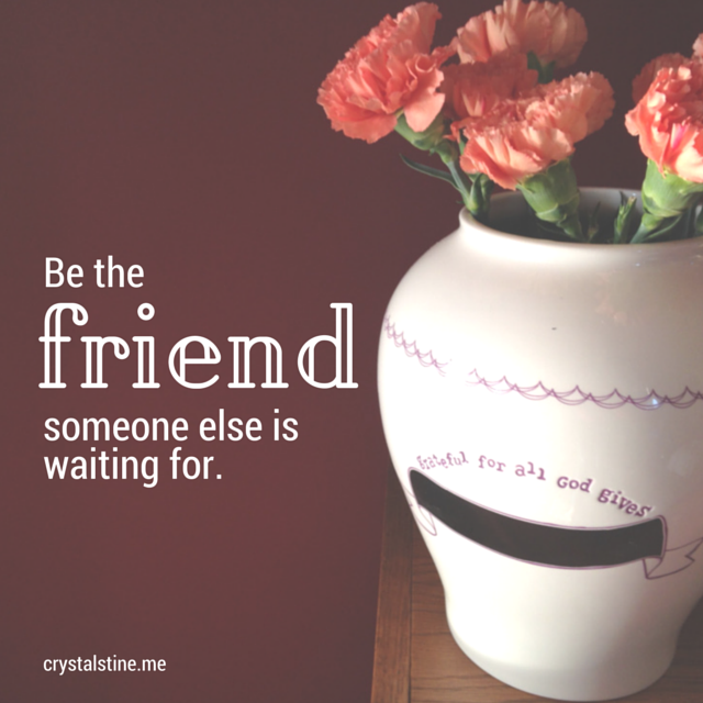 Be the Friend - crystalstine.m