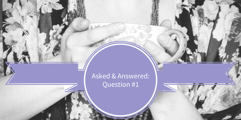 Asked & Answered: Question #1 - crystalstine.me