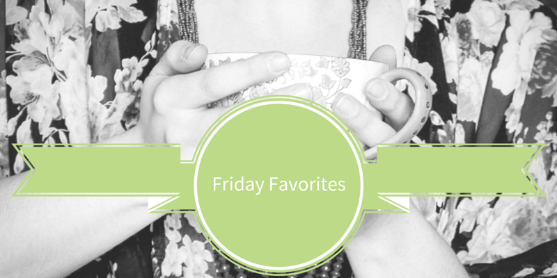 Friday Favorites - crystalstine.me