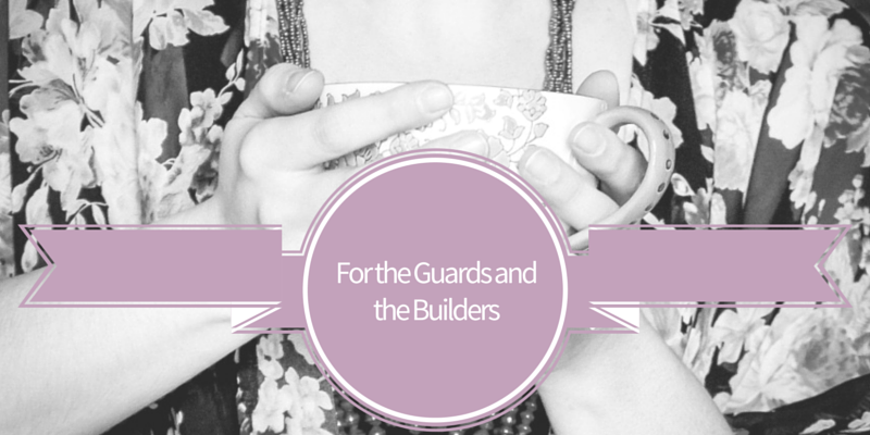 Guards and Builders