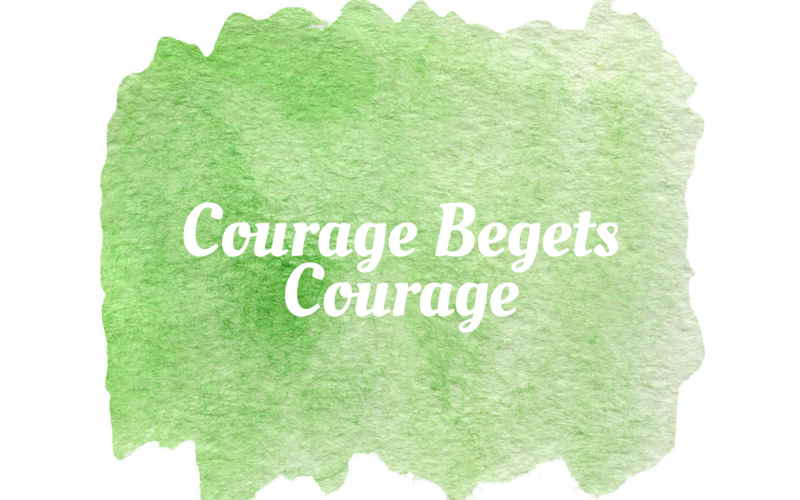 Courage Begets Courage (and Friday Favorites!)