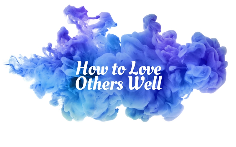 How To Love Well