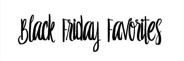 Friday Favorites: Black Friday Sales!