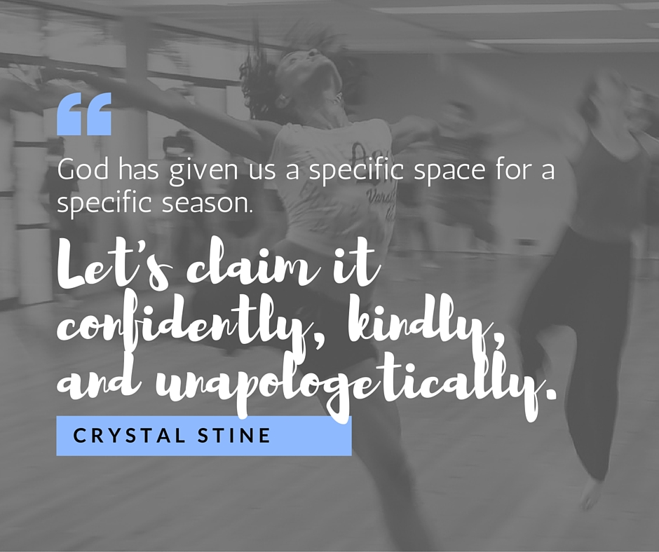 God has given us a specific space for a specific season.